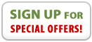 Sign Up for Special Offers!